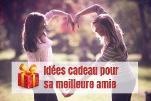 idées cadeau meilleure amie