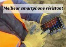 Meilleur smartphone ultra résistant