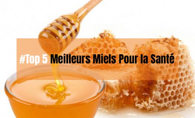 Meilleurs miels pour la santé