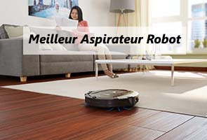 meilleur aspirateur robot en 2018 top 5 comparatif et test. Black Bedroom Furniture Sets. Home Design Ideas