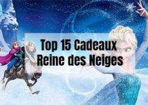 Top 15 Cadeaux Reine des Neiges