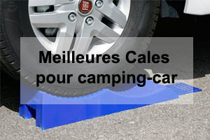 Comparatif cales pour camping-car en 2018