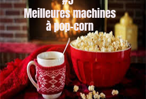 meilleure machine à pop-corn