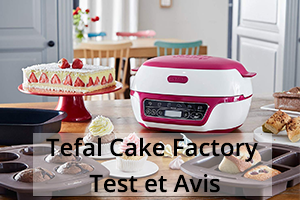 Tefal KD801811 Cake Factory notre test et avis