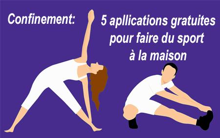 5 applications gratuites pour faire du sport à la maison pendant le confinement.