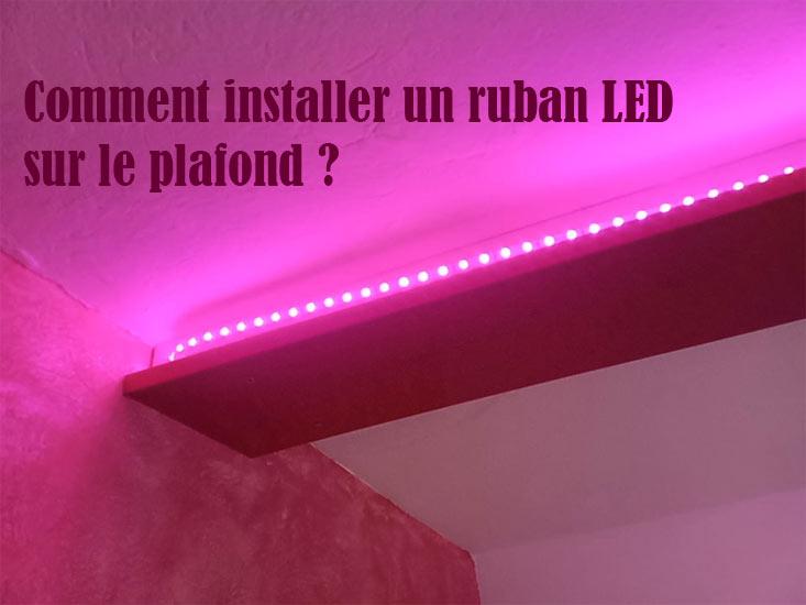comment installer un ruban LED sur le plafond ?